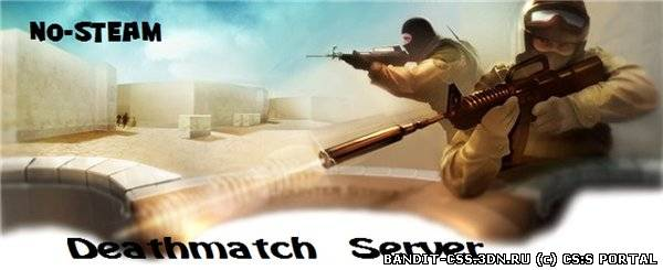 No-Steam Deathmatch Server v34